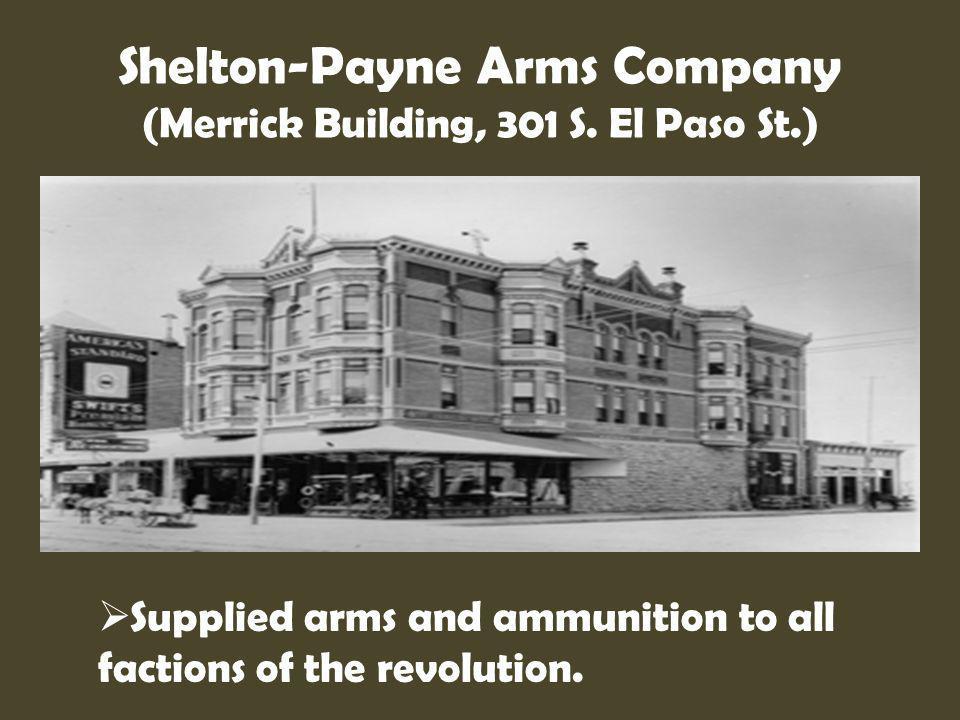 Shelton-Payne Arms Company (Merrick Building, 301 S. El Paso St.)