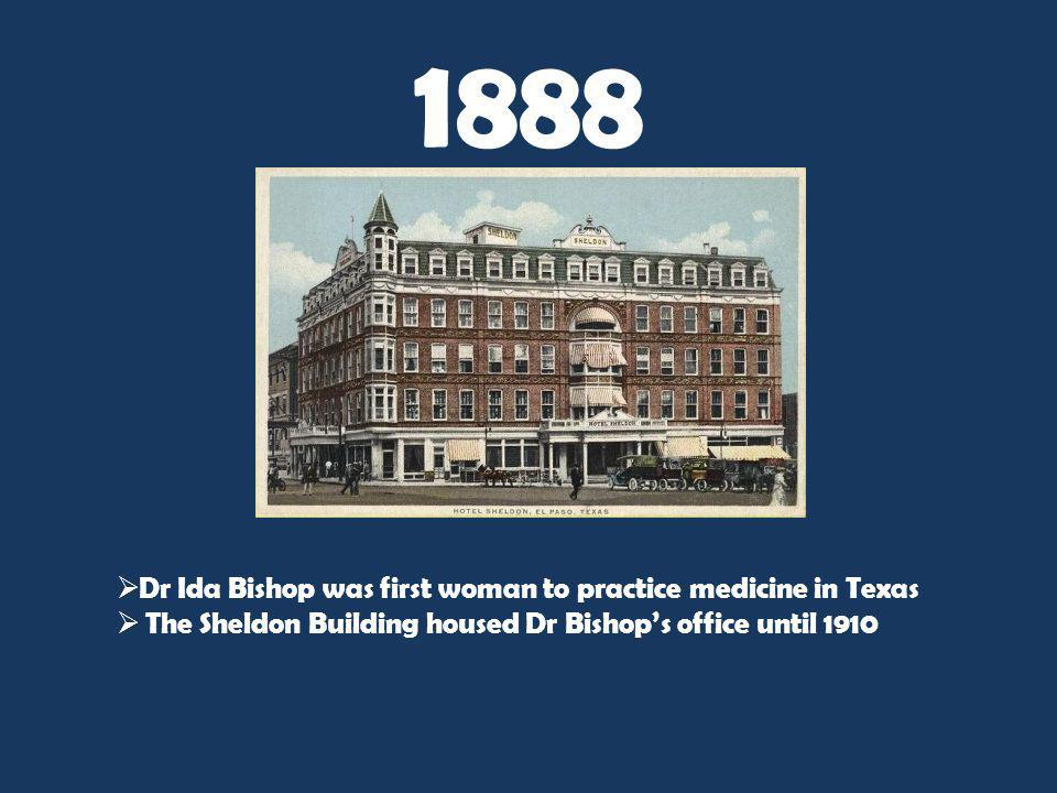 1888 Dr Ida Bishop was first woman to practice medicine in Texas