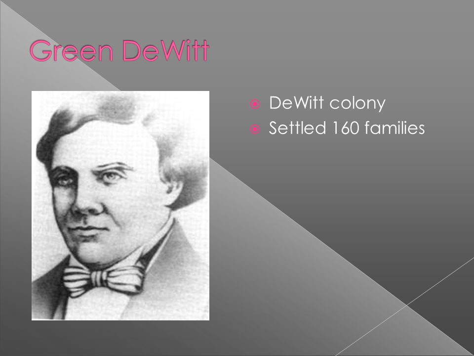 DeWitt colony Settled 160 families