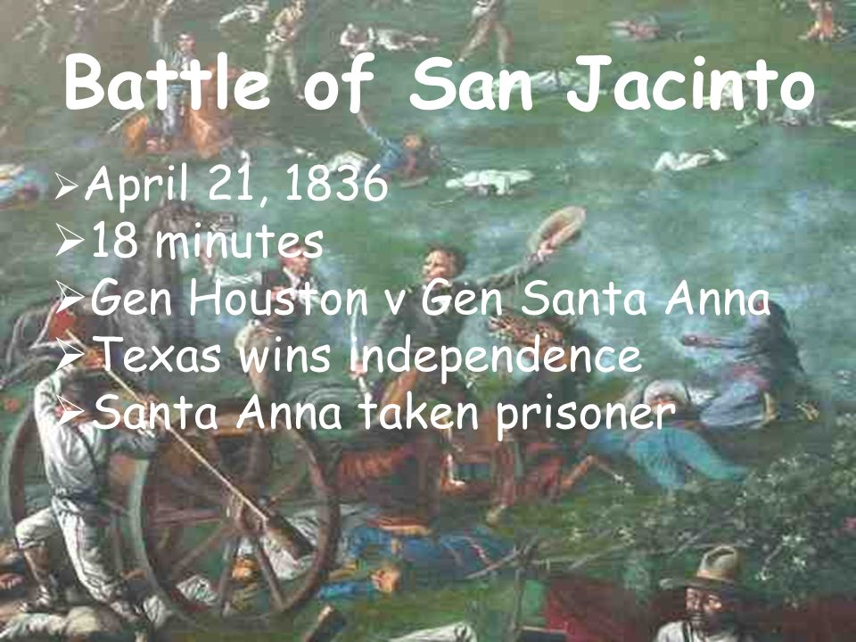 Battle of San Jacinto 18 minutes Gen Houston v Gen Santa Anna