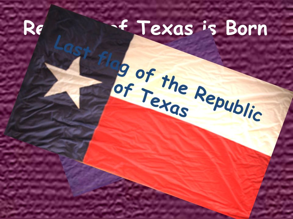 Republic of Texas is Born 2nd Flag of the Republic of Texas