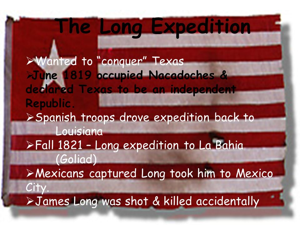 The Long Expedition Wanted to conquer Texas