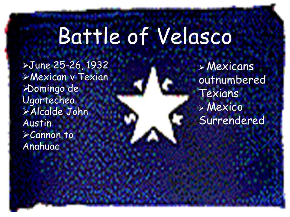 Battle of Velasco Mexican v Texian Domingo de Ugartechea