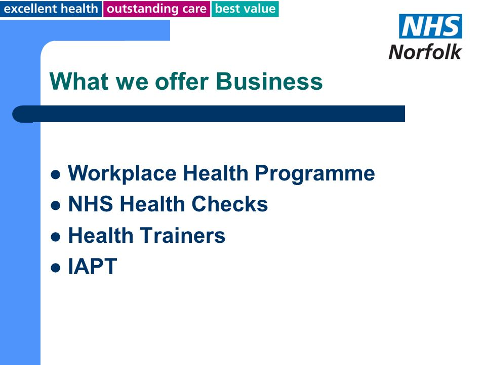 What we offer Business Workplace Health Programme NHS Health Checks