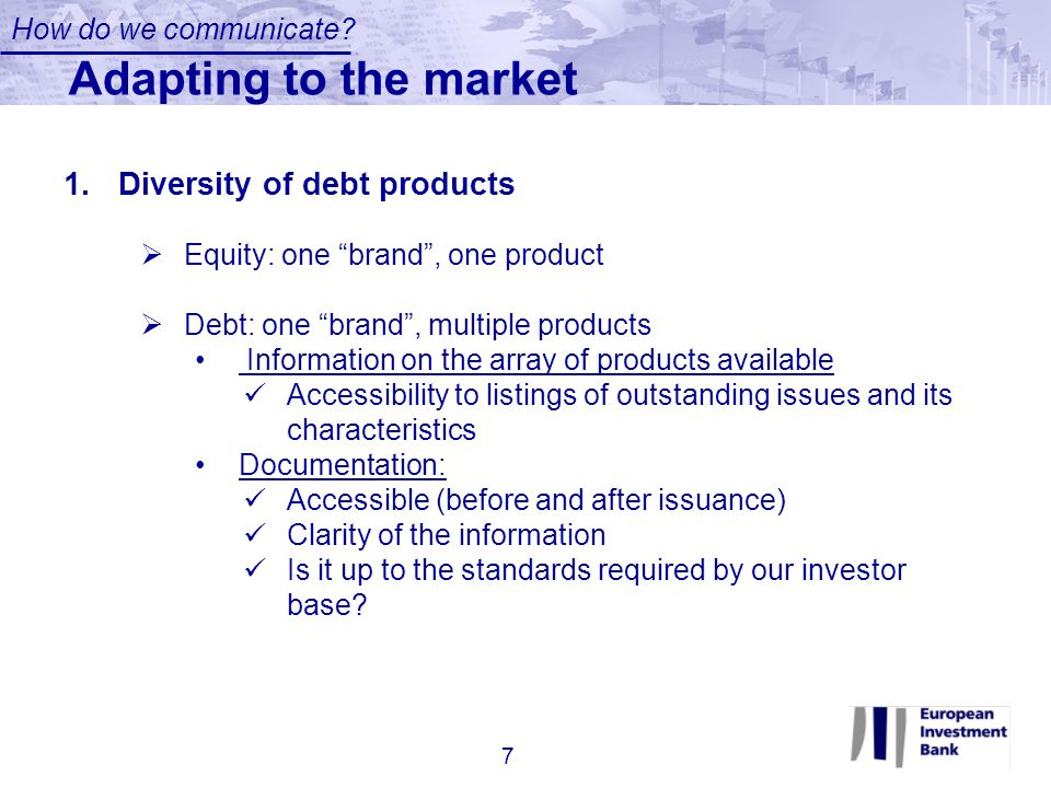 Adapting to the market Diversity of debt products
