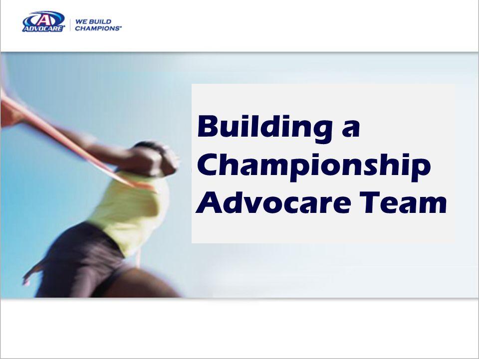 Building a Championship Advocare Team