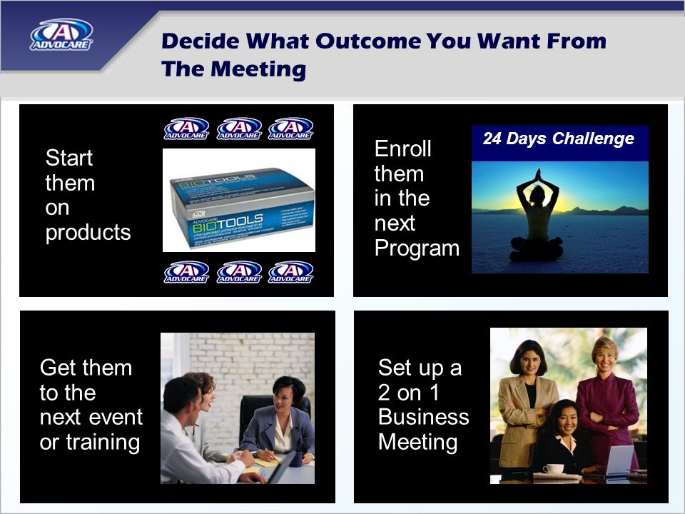 Decide What Outcome You Want From The Meeting