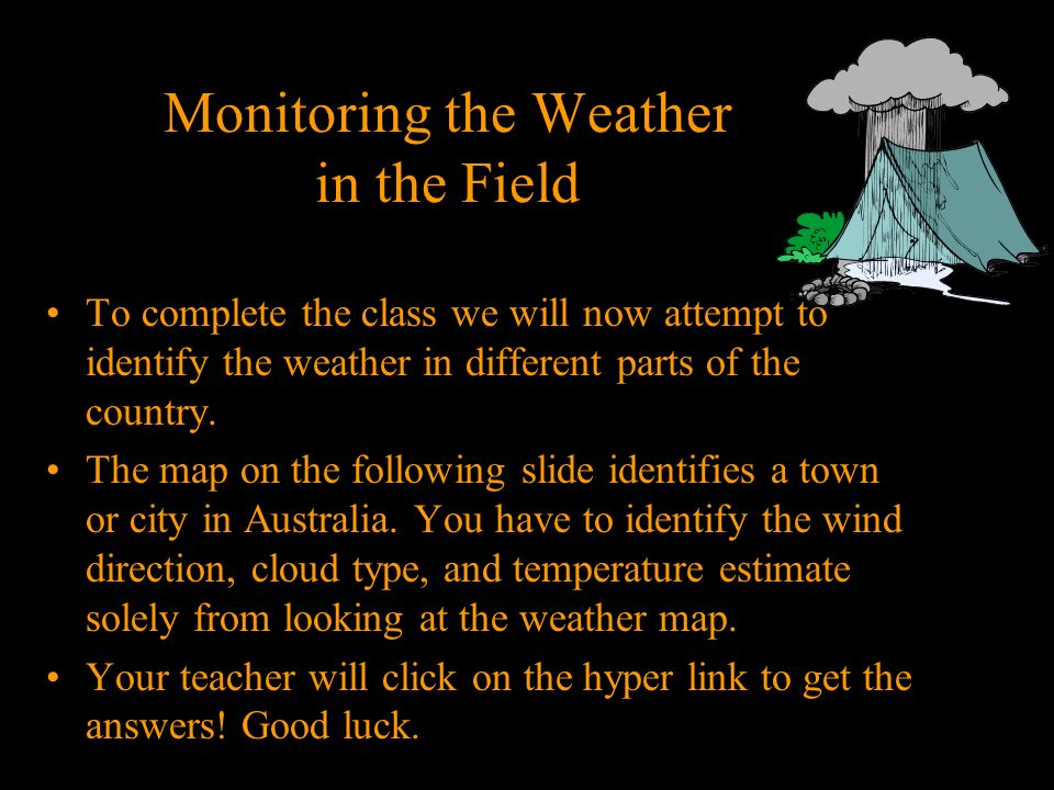 Monitoring the Weather in the Field