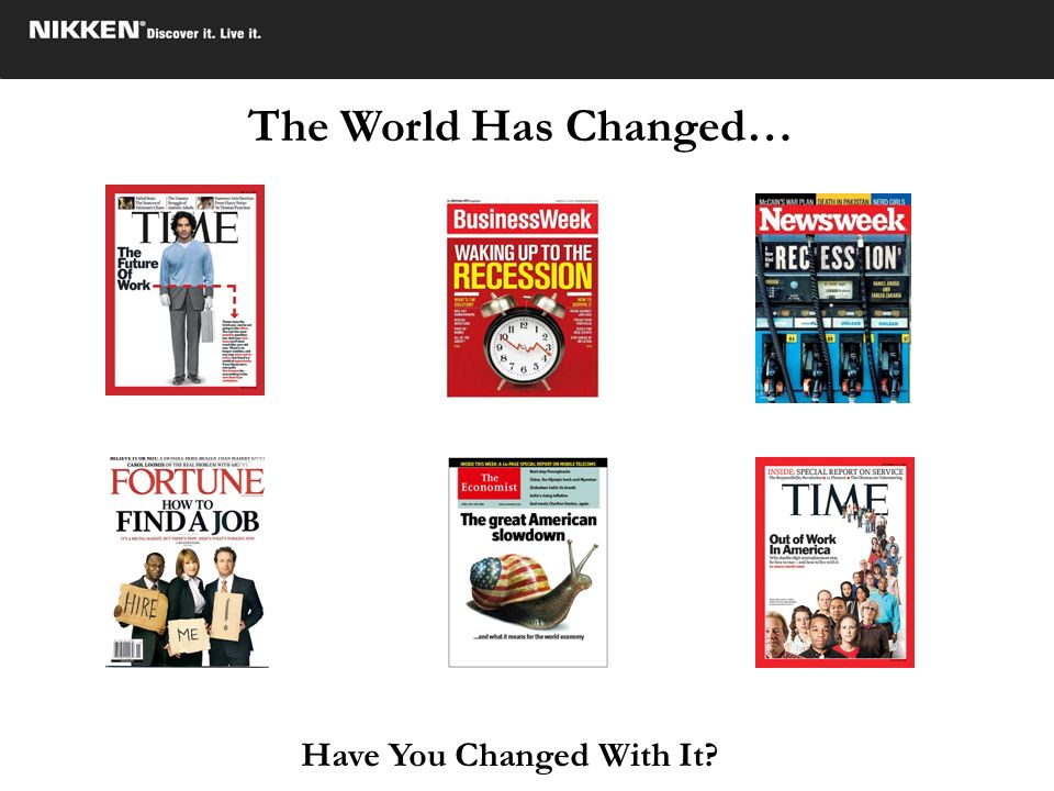 Have You Changed With It
