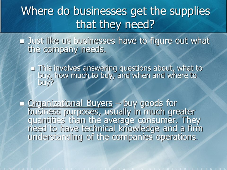 Where do businesses get the supplies that they need