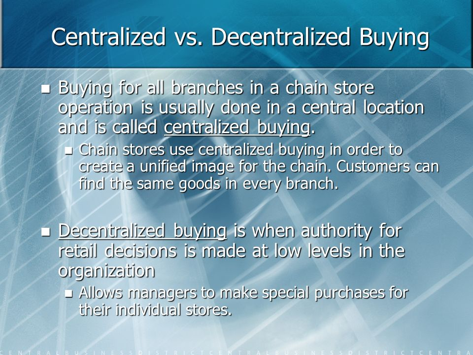 Centralized vs. Decentralized Buying