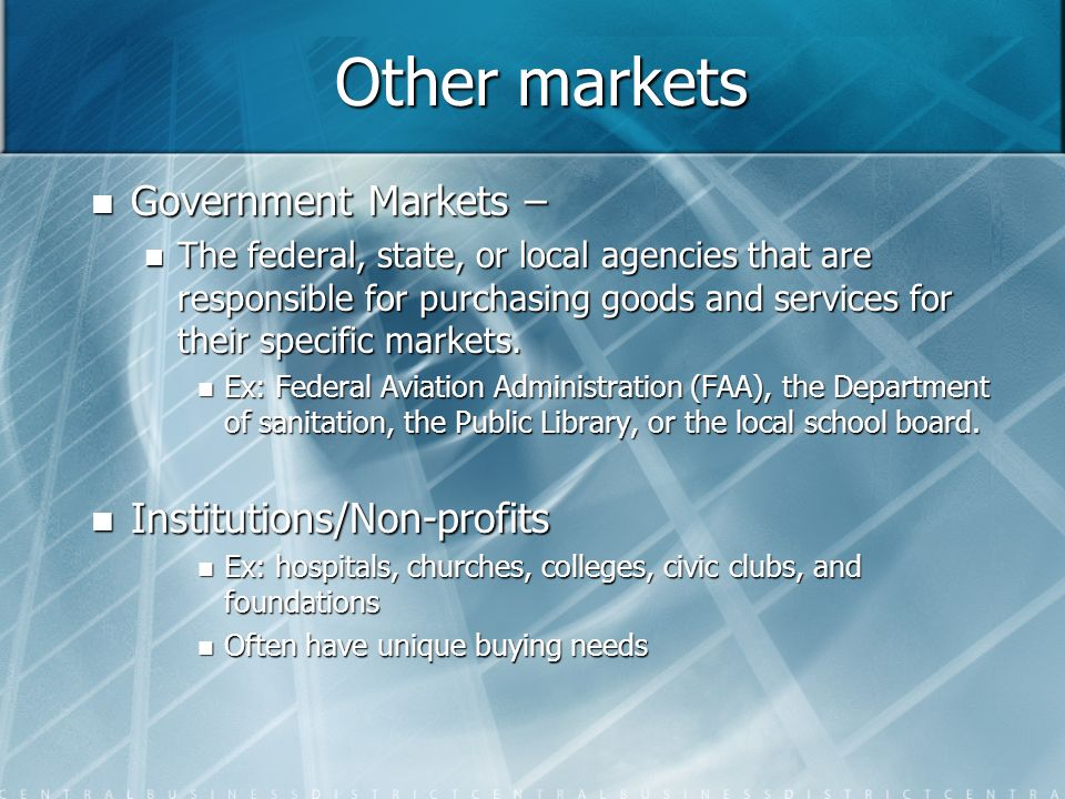 Other markets Government Markets – Institutions/Non-profits