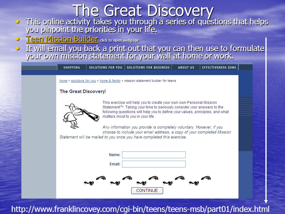 The Great Discovery This online activity takes you through a series of questions that helps you pinpoint the priorities in your life.