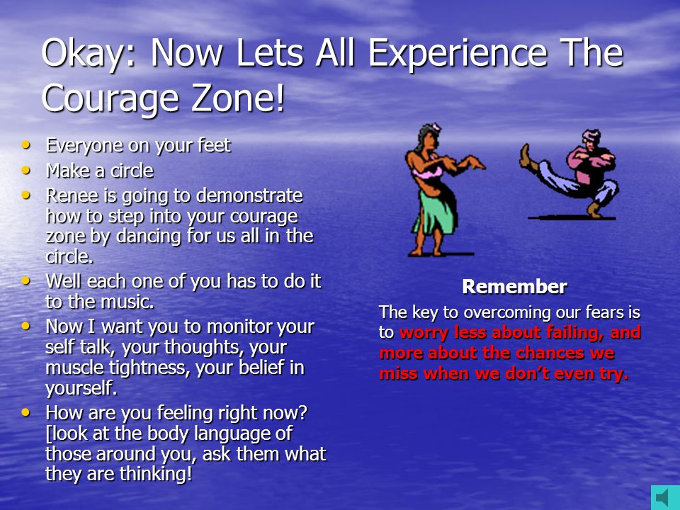 Okay: Now Lets All Experience The Courage Zone!