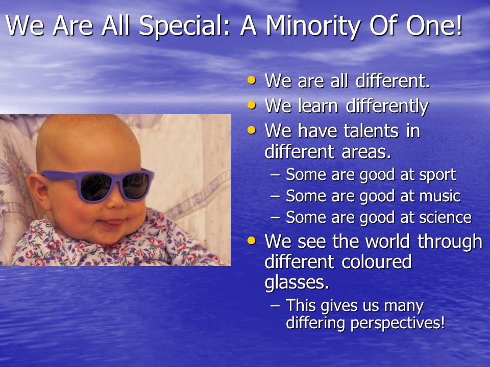 We Are All Special: A Minority Of One!