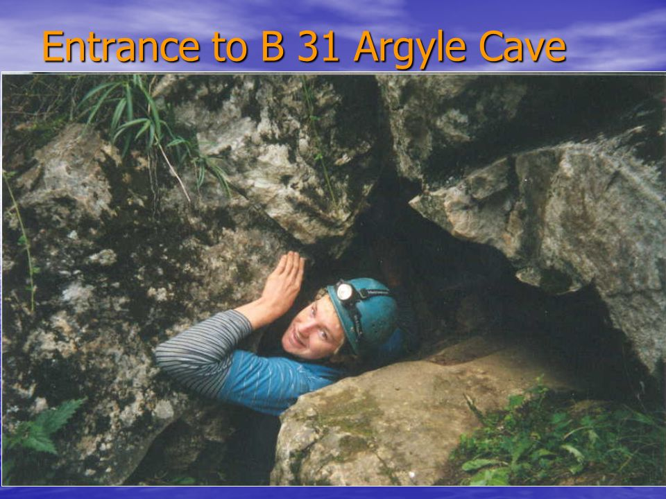 Entrance to B 31 Argyle Cave