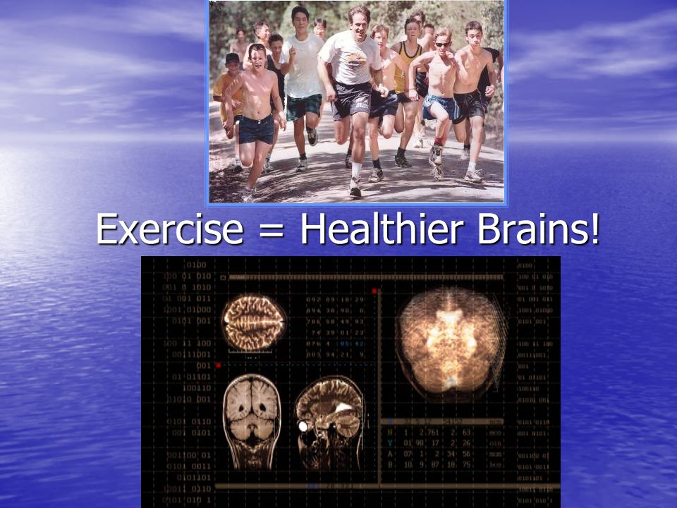 Exercise = Healthier Brains!