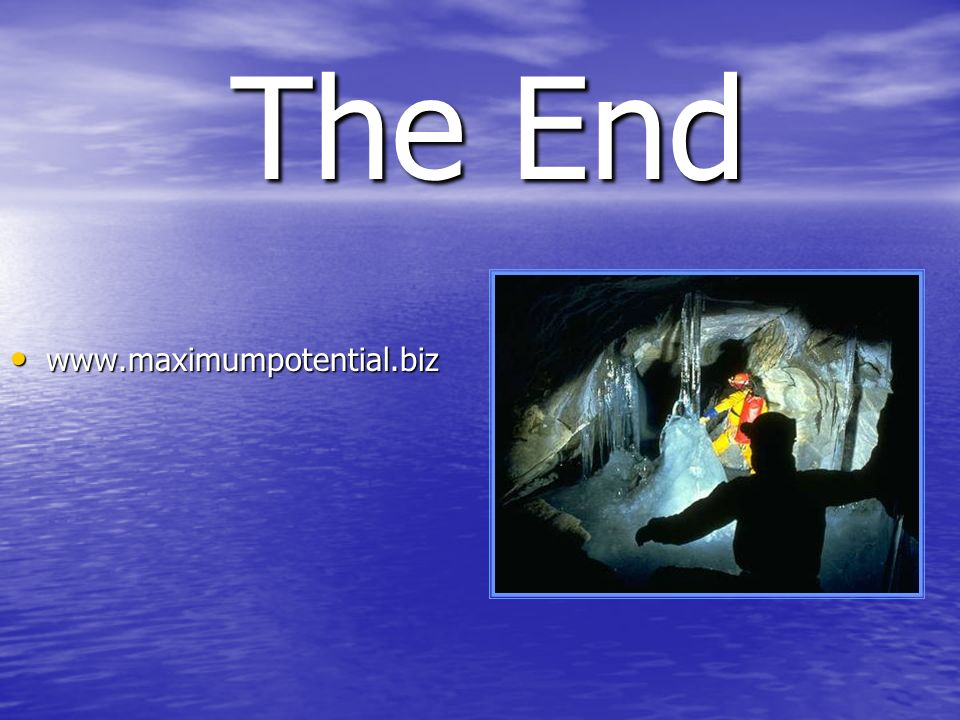 The End www.maximumpotential.biz