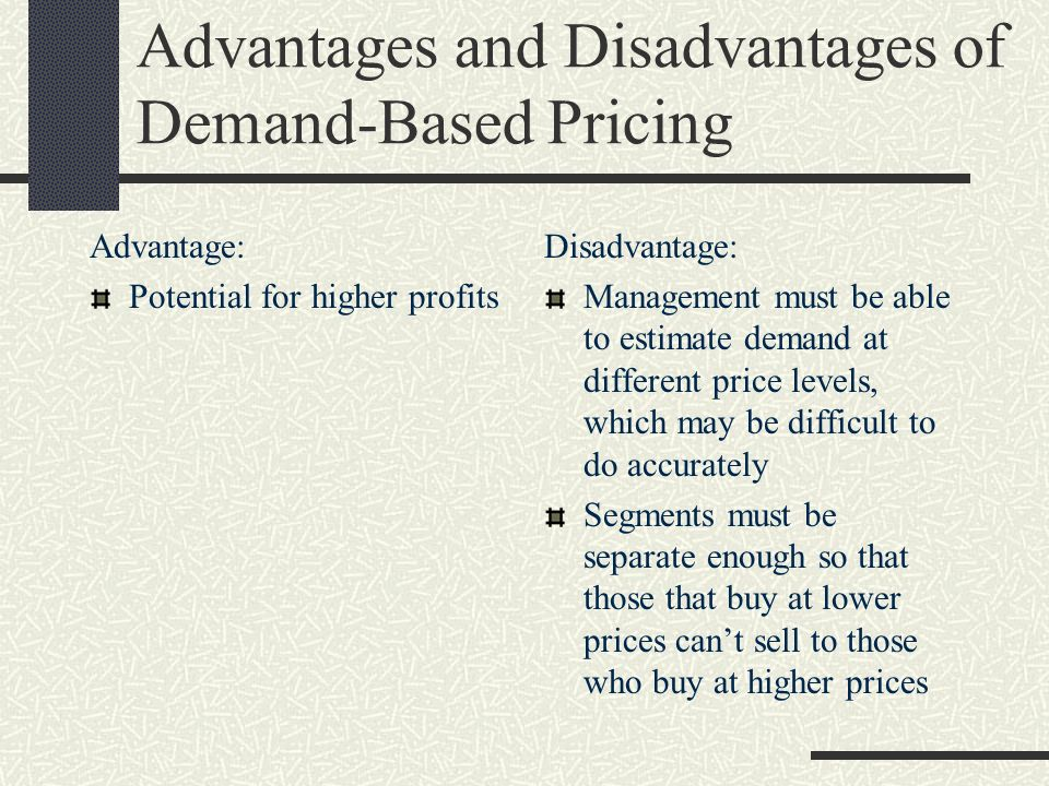 Advantages and Disadvantages of Demand-Based Pricing