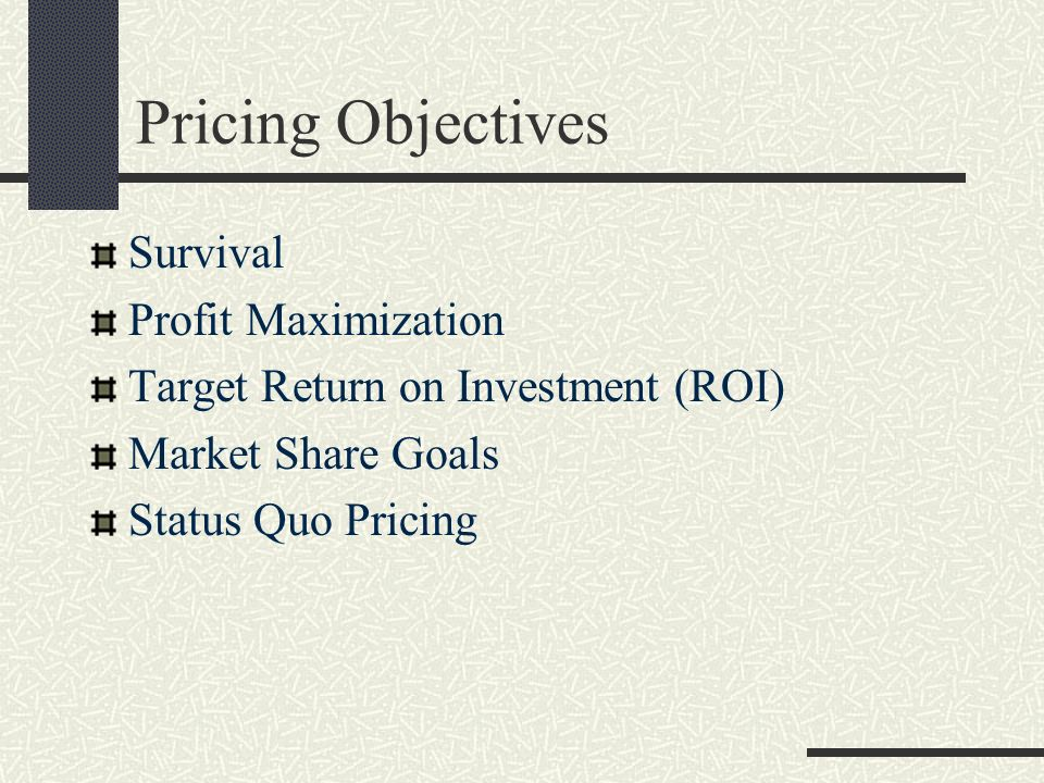 Pricing Objectives Survival Profit Maximization