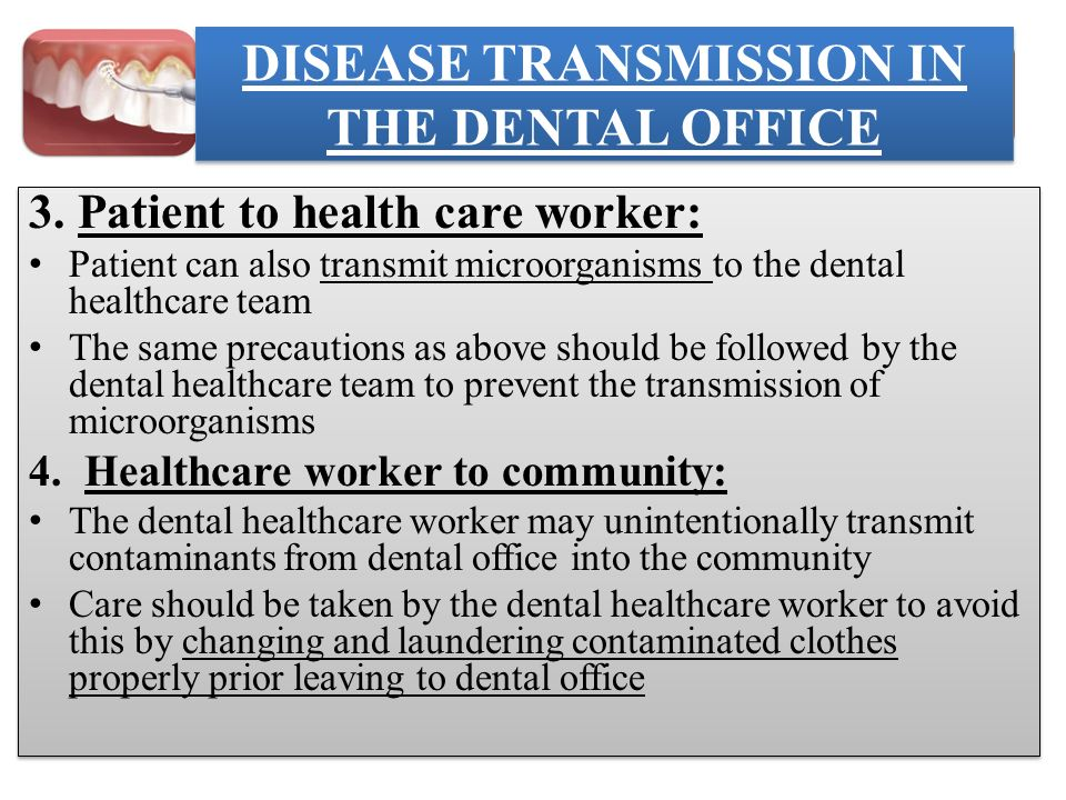 DISEASE TRANSMISSION IN THE DENTAL OFFICE