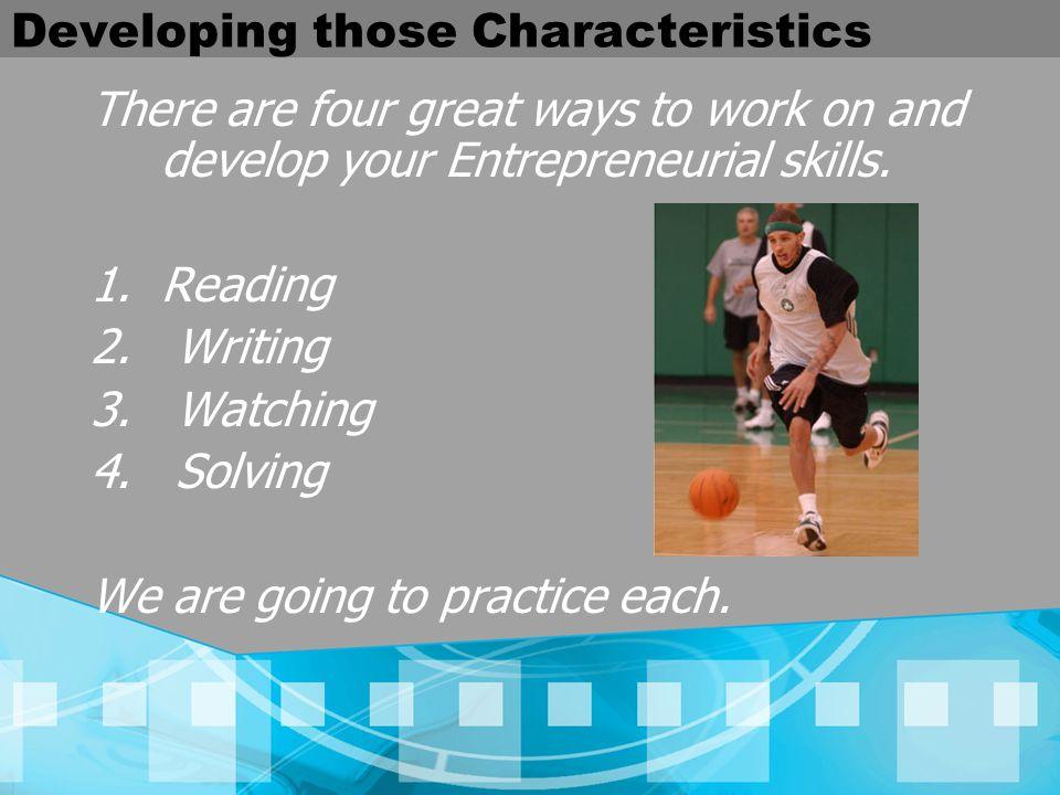Developing those Characteristics