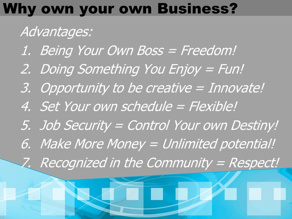 Why own your own Business