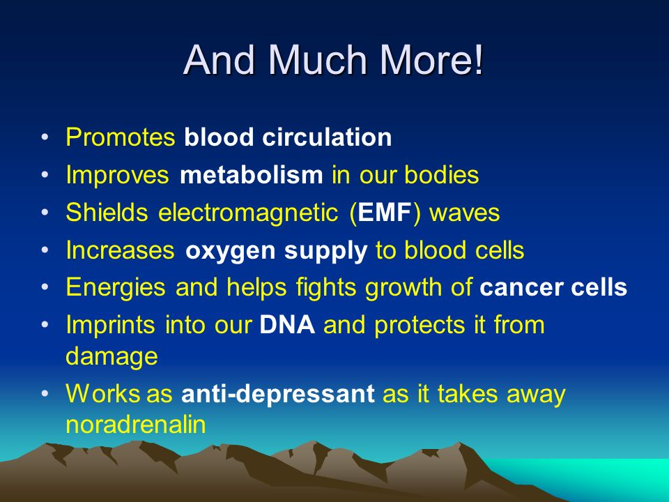 And Much More! Promotes blood circulation