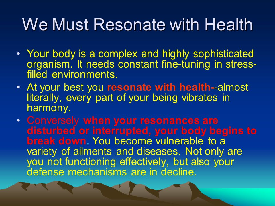 We Must Resonate with Health