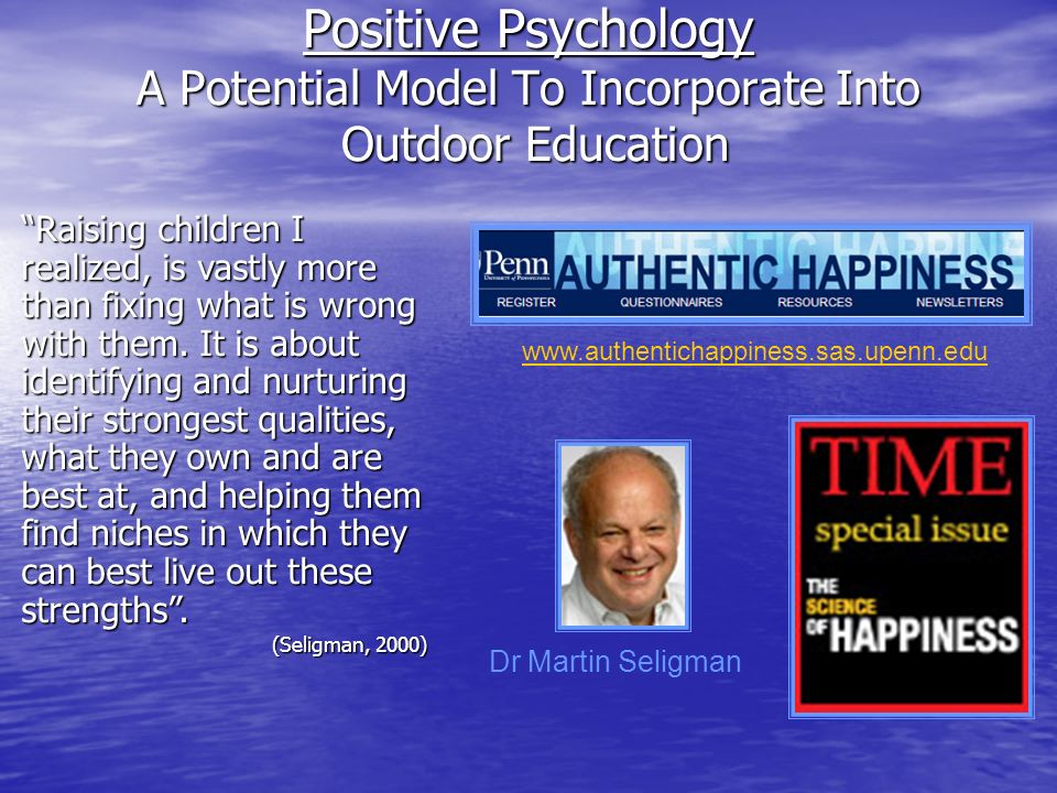 Positive Psychology A Potential Model To Incorporate Into Outdoor Education
