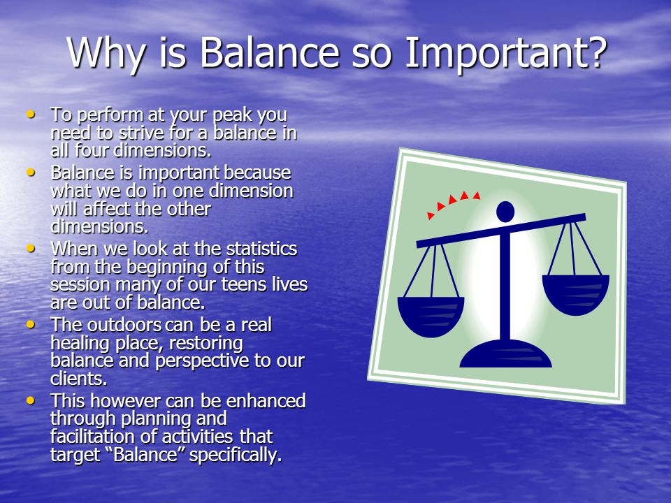 Why is Balance so Important