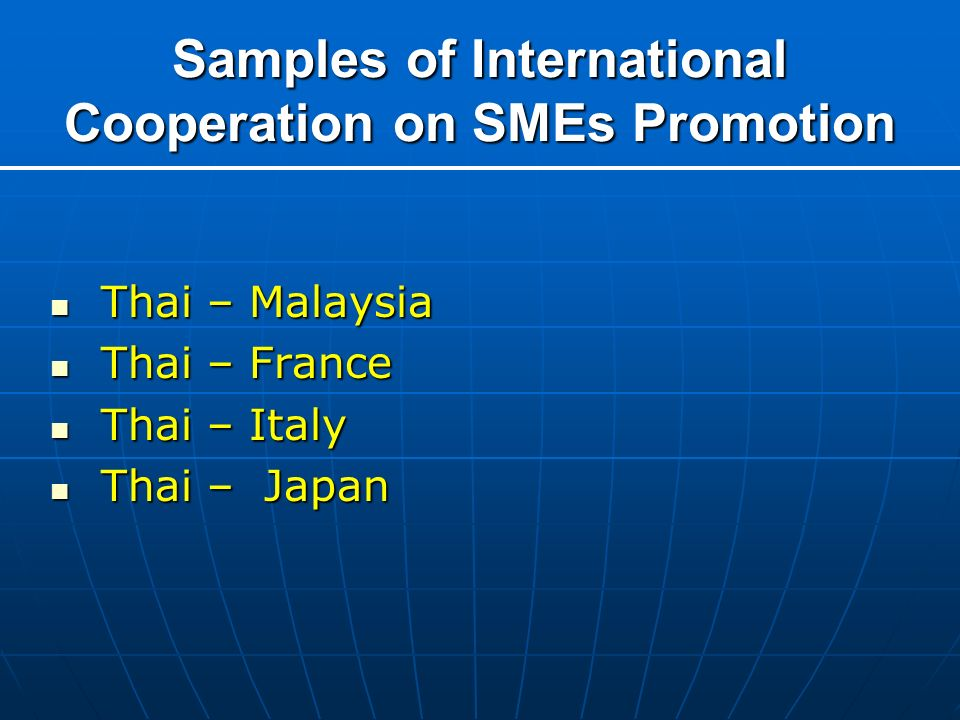 Samples of International Cooperation on SMEs Promotion