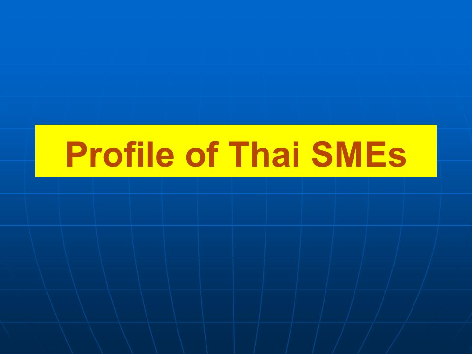 Profile of Thai SMEs
