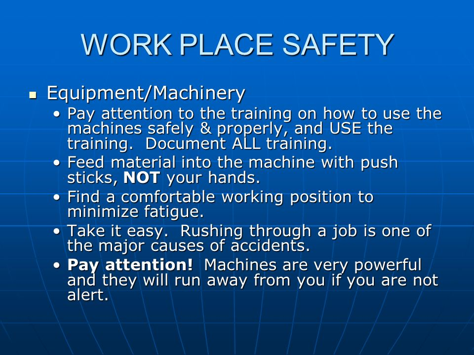WORK PLACE SAFETY Equipment/Machinery