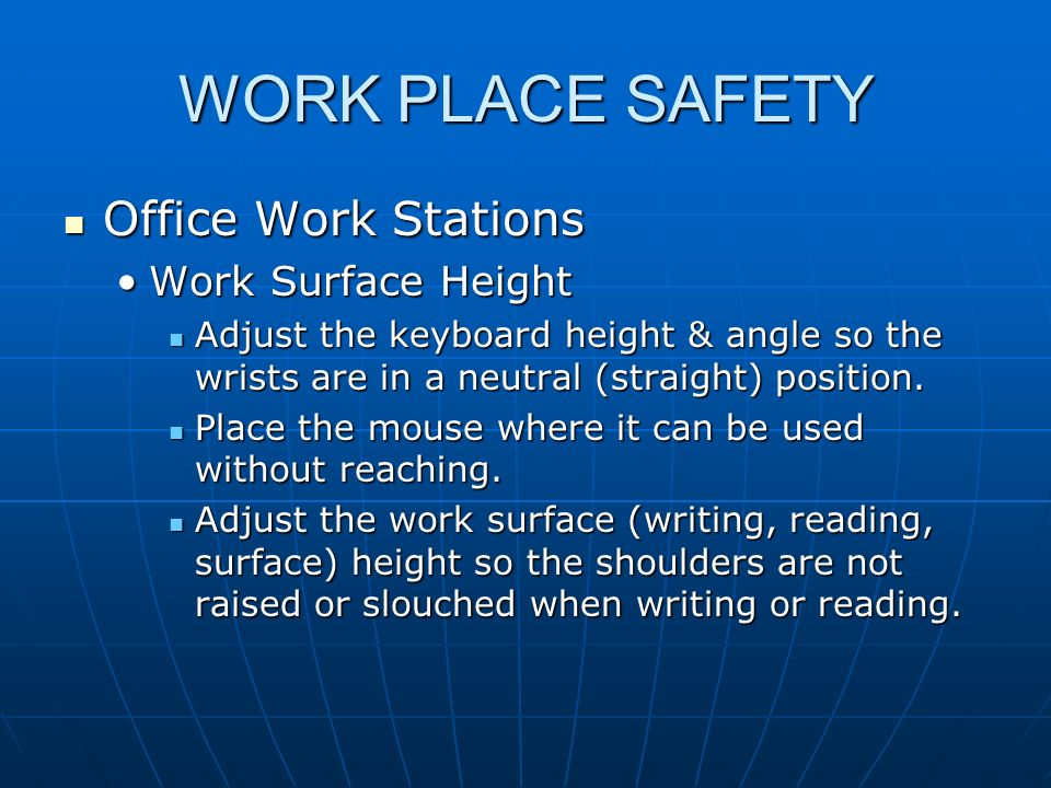 WORK PLACE SAFETY Office Work Stations Work Surface Height
