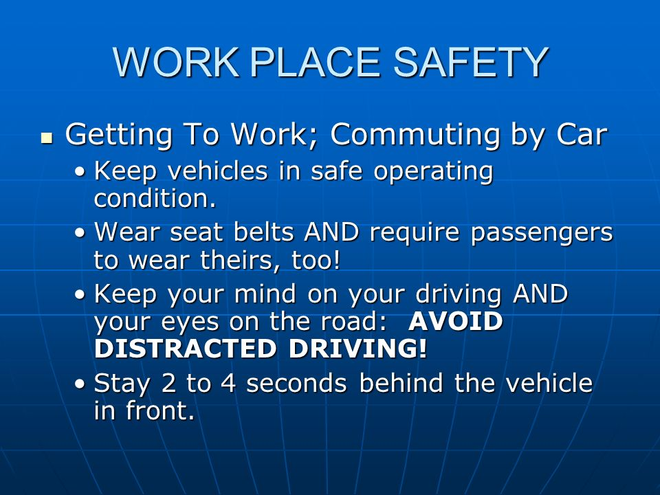 WORK PLACE SAFETY Getting To Work; Commuting by Car