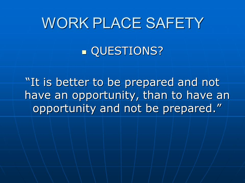 WORK PLACE SAFETY QUESTIONS
