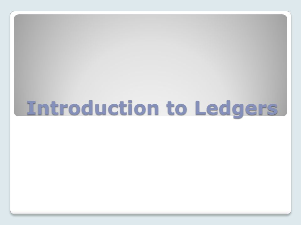 Introduction to Ledgers