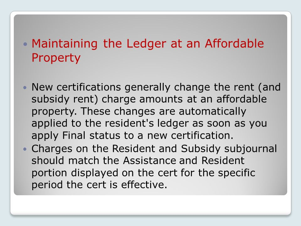 Maintaining the Ledger at an Affordable Property