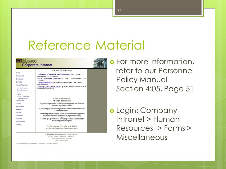 Reference Material For more information, refer to our Personnel Policy Manual – Section 4:05, Page 51.
