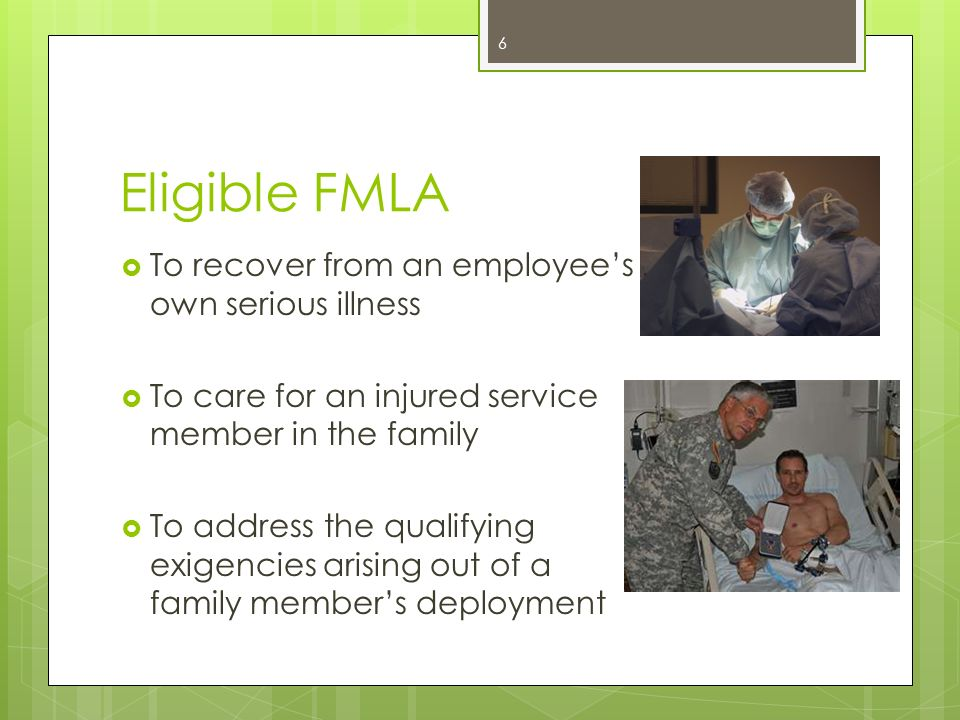 Eligible FMLA To recover from an employee's own serious illness
