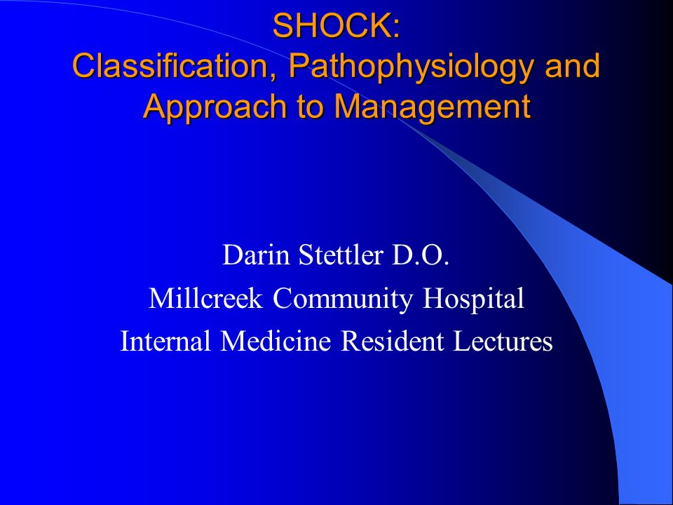 Shock Classification Pathophysiology And Approach To Management