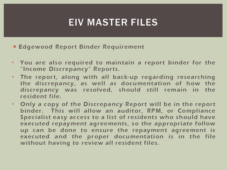 Eiv master files Edgewood Report Binder Requirement