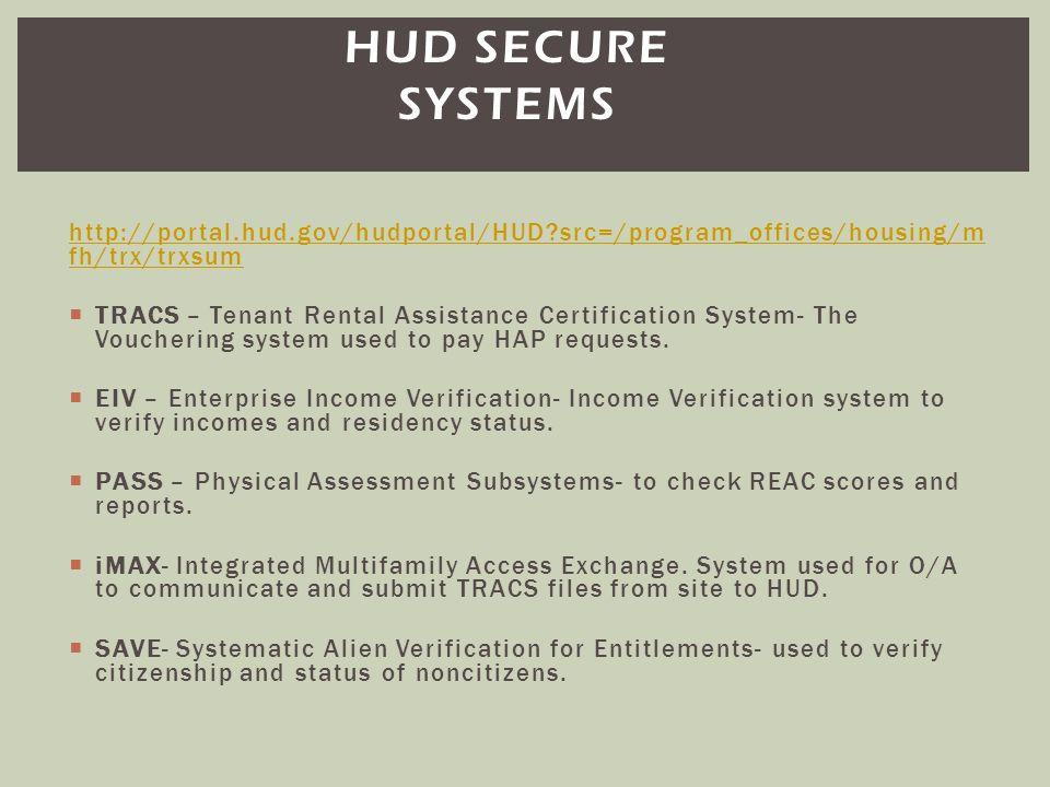 HUD Secure systems http://portal.hud.gov/hudportal/HUD src=/program_offices/housing/mfh/trx/trxsum.