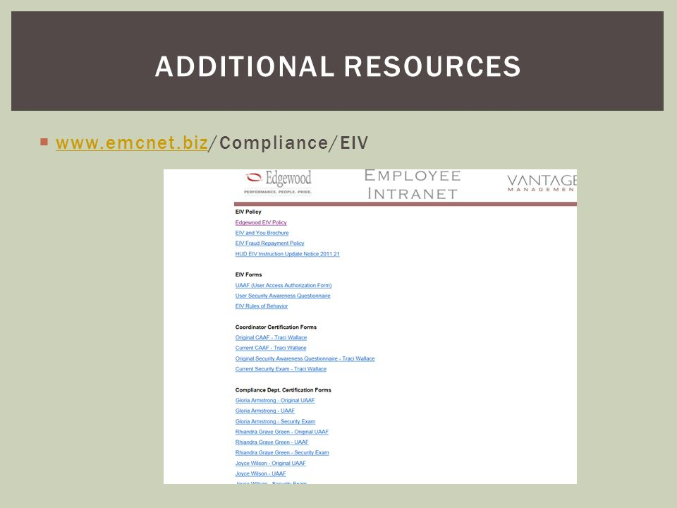 Additional resources www.emcnet.biz/Compliance/EIV
