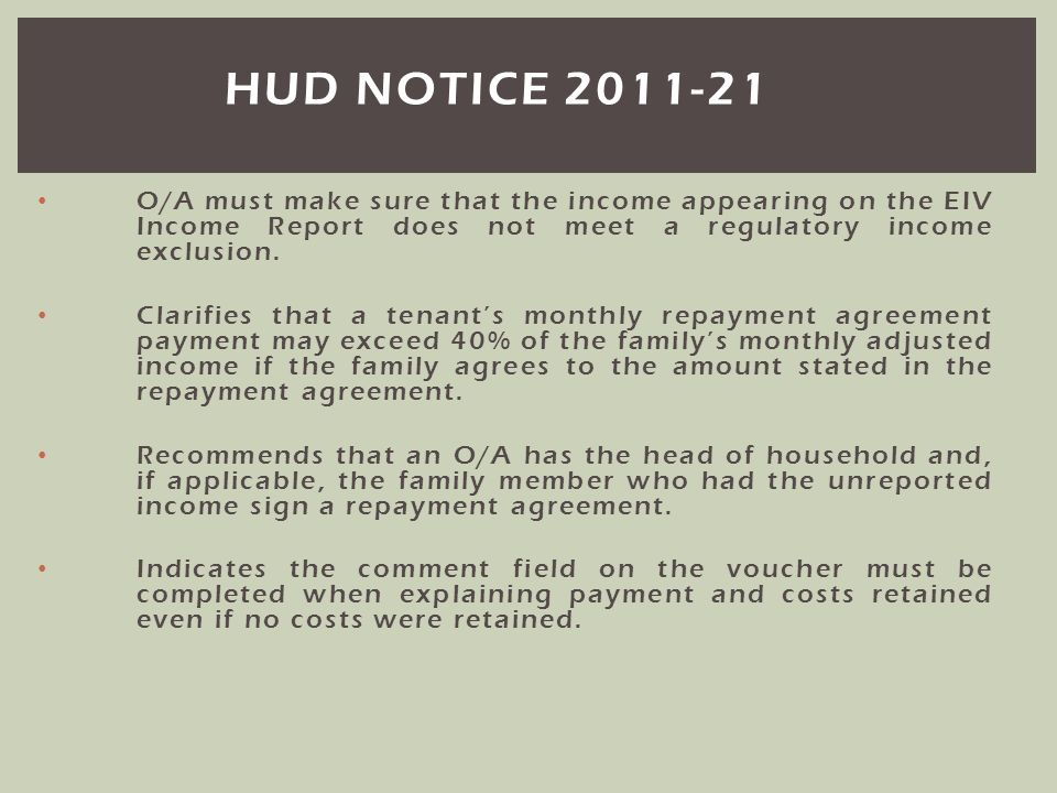 hud notice 2011-21 O/A must make sure that the income appearing on the EIV Income Report does not meet a regulatory income exclusion.