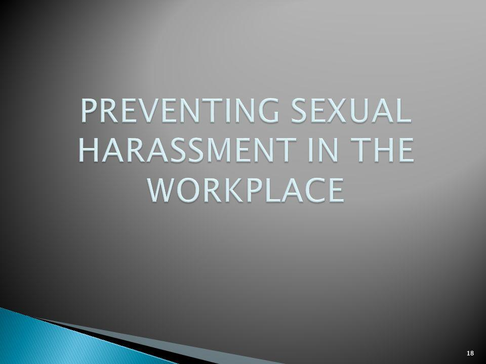 PREVENTING SEXUAL HARASSMENT IN THE WORKPLACE