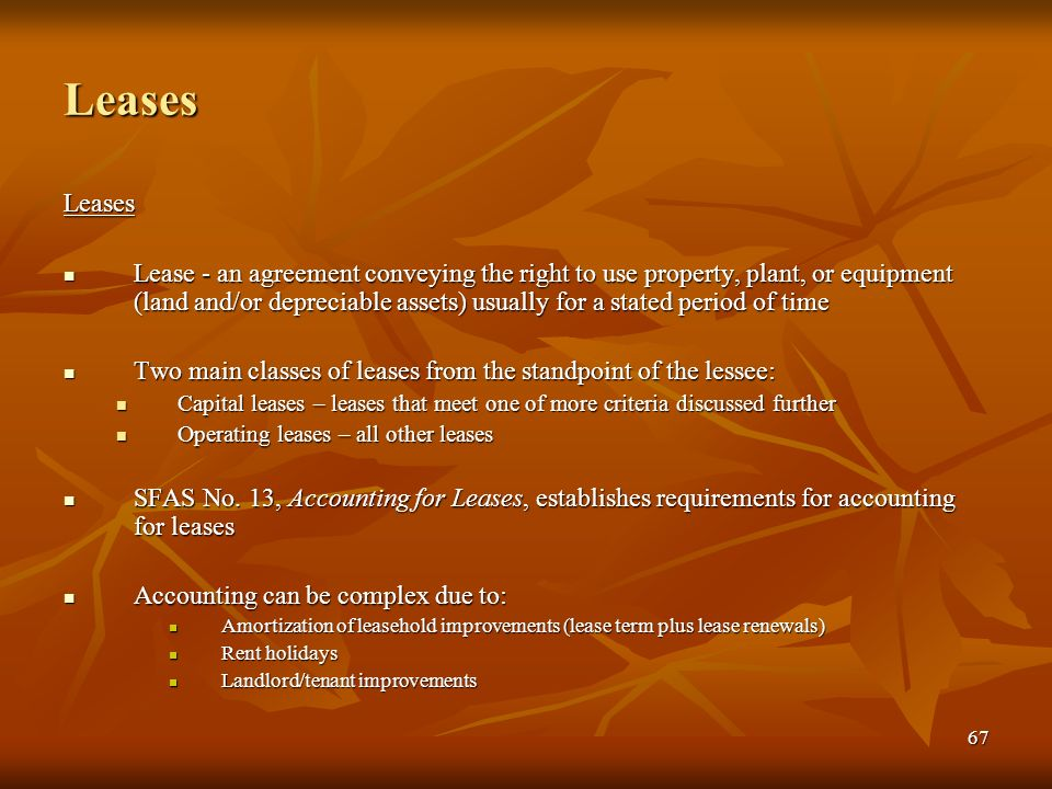 capitalization of leases that do not meet any of the sfas no 13 criteria for a capital lease For instance, the main statement on leases was number 13, issued in 1976 it is generally known as fas 13 (also called sfas 13 or fasb 13) it has been amended several times, for instance by fas 22, fas 23, fas 27, fas 28, fas 29, fas 98, and fas 121  you can look at an example of the accounting for a capital lease.