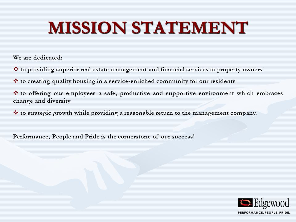 MISSION STATEMENT We are dedicated: