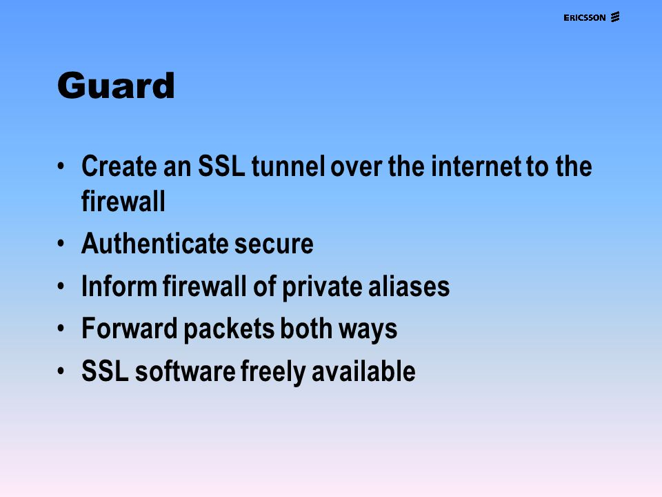 Guard Create an SSL tunnel over the internet to the firewall